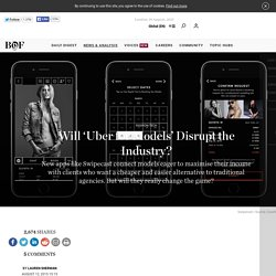 Will 'Uber for Models' Disrupt the Industry?