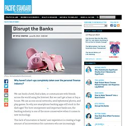 Disrupt the Banks