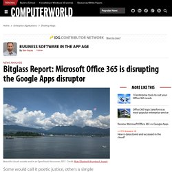 Bitglass Report: Microsoft Office 365 is disrupting the Google Apps disruptor