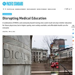 Disrupting Medical Education - Pacific Standard