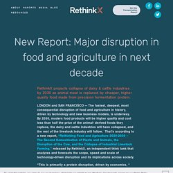 New Report: Major disruption in food and agriculture in next decade — RethinkX