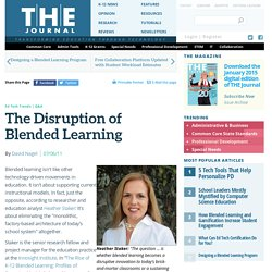 The Disruption of Blended Learning
