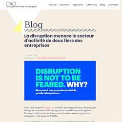 30 mars 2018 - La disruption menace le secteur d'activité de deux tiers des entreprises - cxo