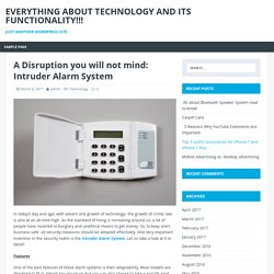 A Disruption you will not mind: Intruder Alarm System – Everything About Technology and its Functionality!!!
