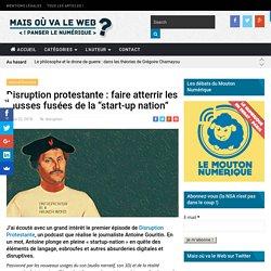 """Disruption protestante : faire atterrir les fausses fusées de la """"start-up nation"""""""