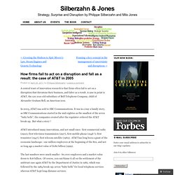 How firms fail to act on a disruption and fall as a result: the case of AT&T in 2005 « Silberzahn & Jones