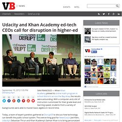 Udacity and Khan Academy ed-tech CEOs call for disruption in higher-ed