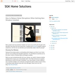 How to Reduce Home Disruptions When Getting New Windows Installed