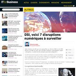 DSI, voici 7 disruptions numériques à surveiller