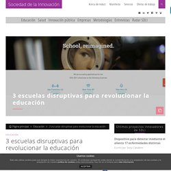 3 escuelas disruptivas para revolucionar la educación