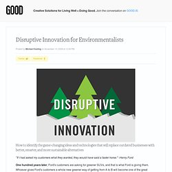 Disruptive Innovation for Environmentalists - Environment