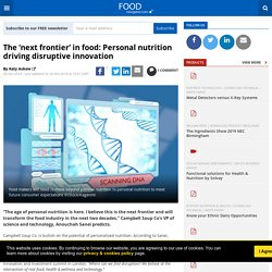 The 'next frontier' in food: Personal nutrition driving disruptive innovation