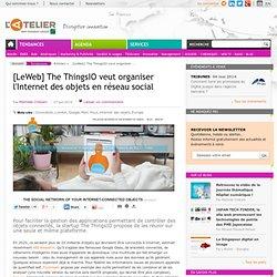[LeWeb] The ThingsIO veut organiser l'Internet des objets en réseau social