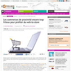 Les commerces de proximité encore trop frileux pour profiter du web-to-store