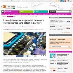 Les objets connectés peuvent désormais être rechargés sans batterie, par WiFi