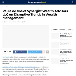 Paula de Vos of Synergist Wealth Advisors LLC on Disruptive Trends in Wealth Management