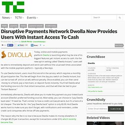 Disruptive Payments Network Dwolla Now Provides Users With Instant Access To Cash