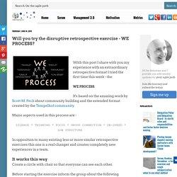 WE PROCESS - a disruptive agile retrospective exercise