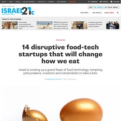 14 disruptive food-tech startups that will change how we eat