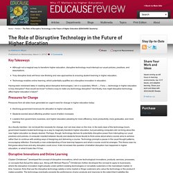 The Role of Disruptive Technology in the Future of Higher Education