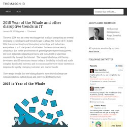 2015 Year of the Whale and other disruptive trends in IT – thomason.io