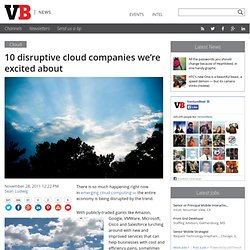 10 disruptive cloud companies we're excited about