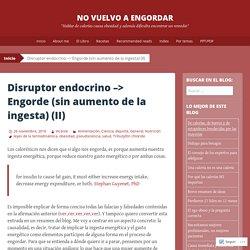 Disruptor endocrino –> Engorde (sin aumento de la ingesta) (II)