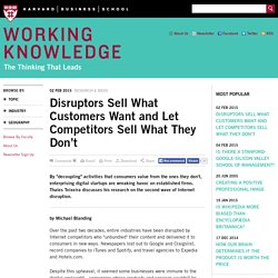 Disruptors Sell What Customers Want and Let Competitors Sell What They Don't