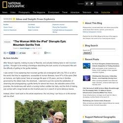 """The Woman With the iPad"" Disrupts Epic Mountain Gorilla Trek"