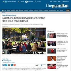 Dissatisfied students want more contact time with teaching staff