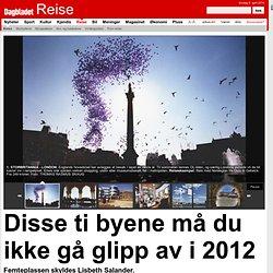 Disse ti byene må du ikke gå glipp av i 2012 - tema