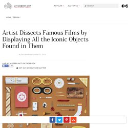 Artist Dissects Famous Films by Displaying All the Iconic Objects Found in Them