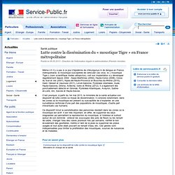SERVICE PUBLIC 06/05/13 Lutte contre la dissémination du « moustique Tigre » en France métropolitaine