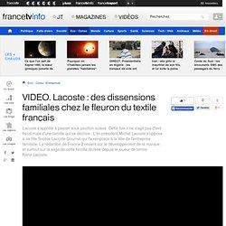 Lacoste : des dissensions familiales chez le fleuron du textile français