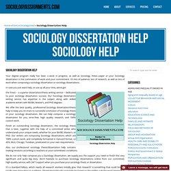 Sociology Dissertation Help Sociology Homework & Assignment Help