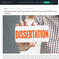 Dissertation Editing Help from Experienced Writers Online
