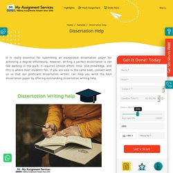Dissertation Help - Online Dissertation Writing Help by Top Experts