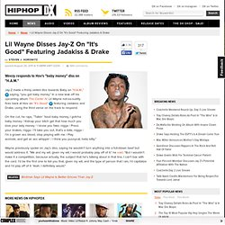 "Lil Wayne Disses Jay-Z On ""It's Good"" Featuring Jadakiss & Drake"