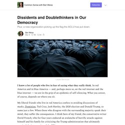 Dissidents and Doublethinkers in Our Democracy - Common Sense with Bari Weiss