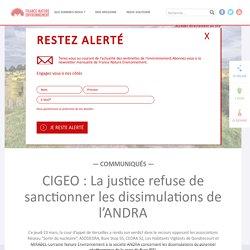 CIGEO : La justice refuse de sanctionner les dissimulations de l'ANDRA