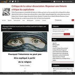 « Pourquoi l'islamisme ne peut pas être expliqué à partir de la religion », par Norbert Trenkle - Critique de la valeur-dissociation. Repenser une théorie critique du capitalisme