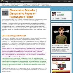 Dissociative Fugue or Psychogenic Fugue