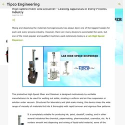 High Speed Mixer And Dissolver - Leading Apparatus In Every Process Industry