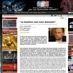"""""""Le Système veut nous dissoudre"""""""