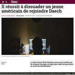 Il réussit à dissuader un jeune américain de rejoindre Daech