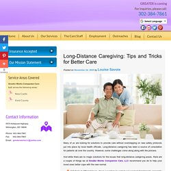 Long-Distance Caregiving: Tips and Tricks for Better Care
