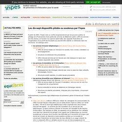 Aide à distance en santé - Les dix-sept dispositifs pilotés ou soutenus par l'Inpes
