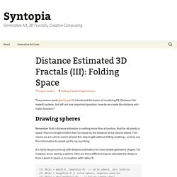 Distance Estimated 3D Fractals (III): Folding Space