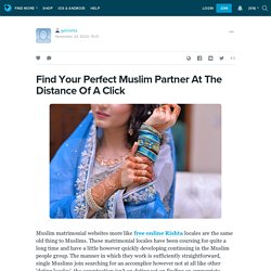 Find Your Perfect Muslim Partner At The Distance Of A Click: getrishta — LiveJournal