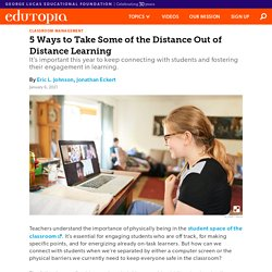 5 Ways to Take Some of the Distance Out of Distance Learning in Middle and High School